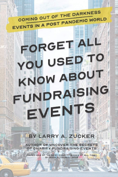 books for nonprofit leaders: forget all you used to know about fundraising events, by larry a zucker